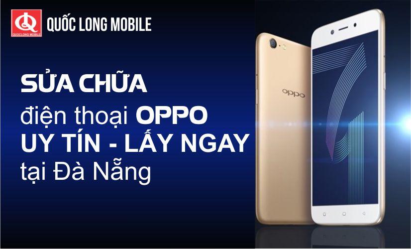 Sửa điện thoại OPPO UY TÍN tại Đà Nẵng