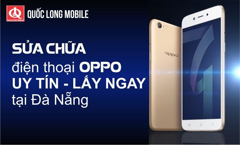 Trung tâm sửa điện thoại oppo uy tín tại Đà Nẵng giá tốt nhất
